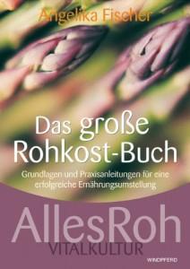 Angelika Fischer, Das große Rohkost-Buch