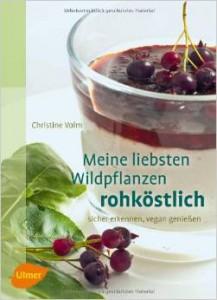 Christiane Volm, Meine liebsten Wildpflanzen