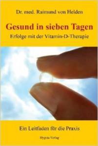 Dr. med. Raimund von Helden, Gesund in 7 Tagen